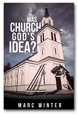 Book Cover, Was Church God's Idea?
